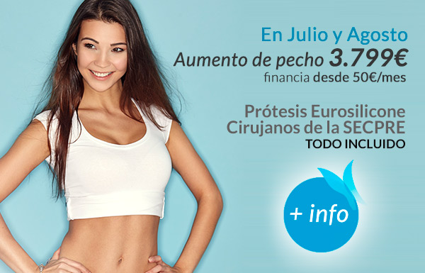 Aumento de pecho 3799€. Promoción Julio y Agosto. Desde 50€/mes