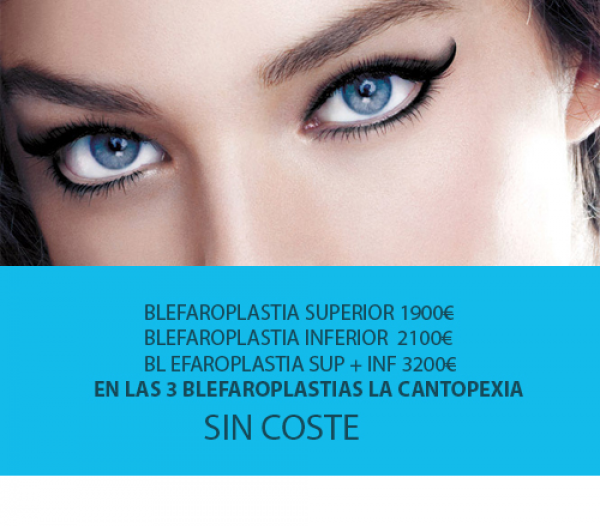 BLEFAROPLASTIA 1900 € + CANTOPEXIA (SIN COSTE)