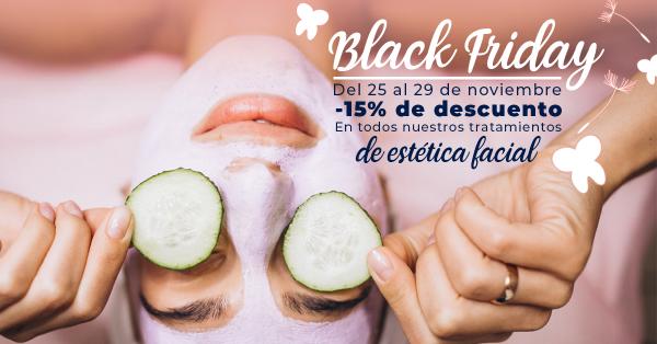 ¡El Black Friday llega a nuestros tratamientos de estética facial!